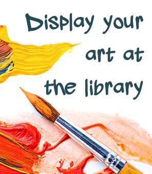 Display your art at the library