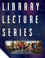 Click here for the Library Lecture Series